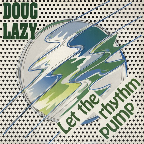 Doug Lazy - Let The Rhythm Pump