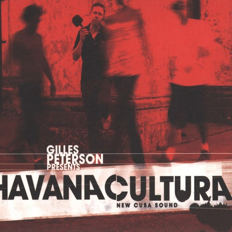 Gilles Peterson - Havana Cultura: New Cuba Sound