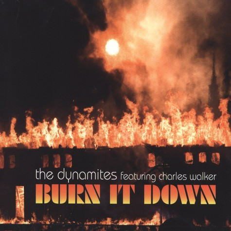 Dynamites, The - Burn It Down