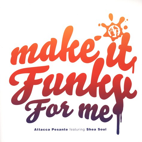 Attacca Pessante - Make It Funky feat. Shea Soul Shy FX & benny Page Remix