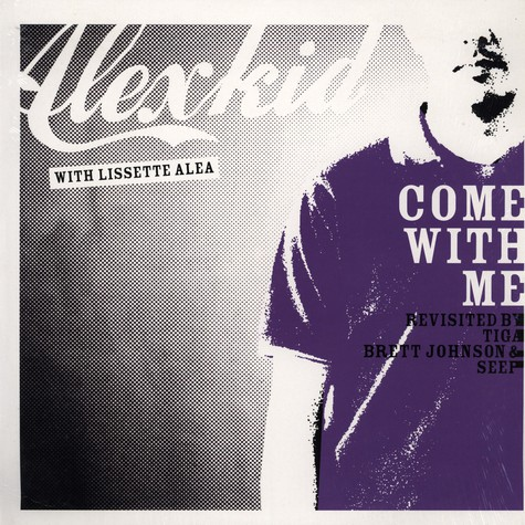 Alexkid With Lissette Alea - Come With Me (Revisited By Tiga, Brett Johnson & Seep)