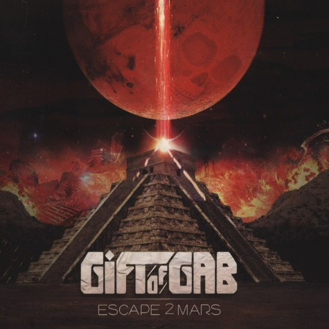 Gift Of Gab from Blackalicious - Escape 2 Mars