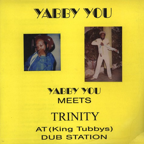 Yabby U  - Meets Trinity At King Tubbys Dub Station