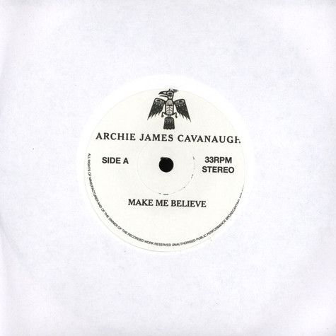Archie James Cavanaugh - Make Me Believe