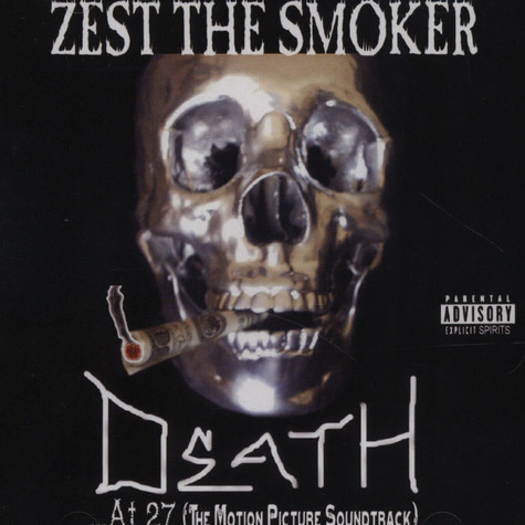 Zest The Smoker - Death ... At 27 (The Motion Picture Soundtrack)