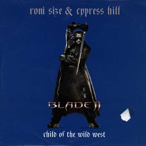 Cypress Hill & Roni Size - Child Of The Wild West