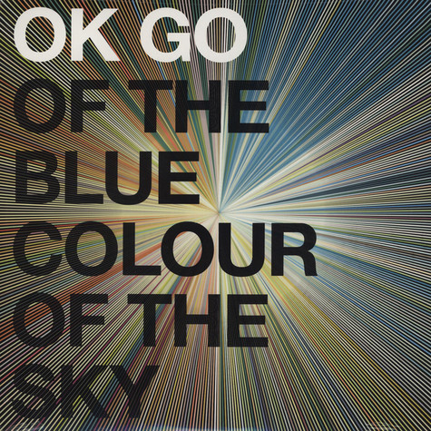 Ok Go - Of The Blue Color Of The Sky