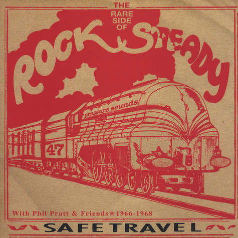 V.A. - The Rare Side Of Rock Steady With Phil Pratt & Friends: Safe Travel
