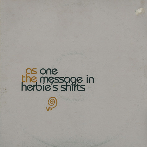 As One - The Message In Herbie's Shirts