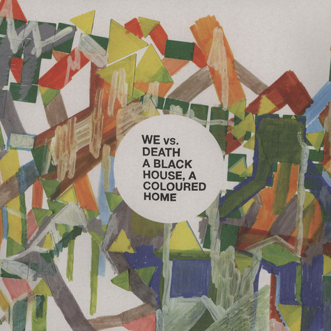 We Vs. Death - A Black House, A Coloured Home