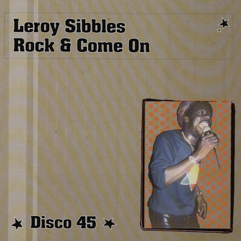 Leroy Sibbles & Roots Radics - Rock And Come O