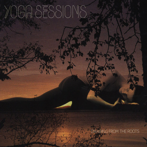 Yoga Sessions - Drawing From The Roots