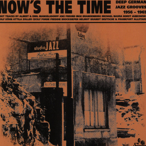 Now's The Time - Deep German Jazz Grooves Volume 1: 1956 - 1965