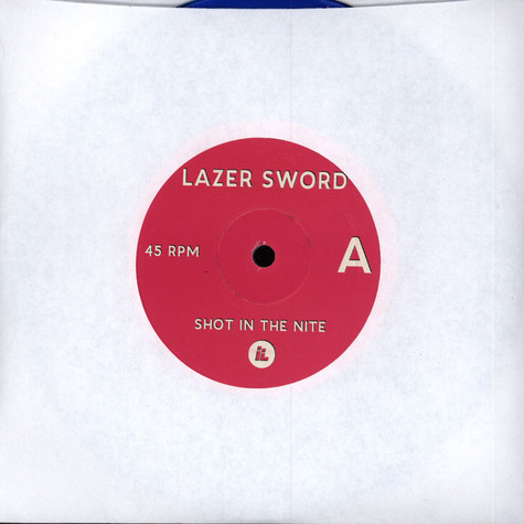 Lazer Sword - Shot In The Nite