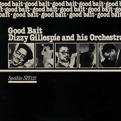 Dizzy Gillespie And His Orchestra - Good Bait