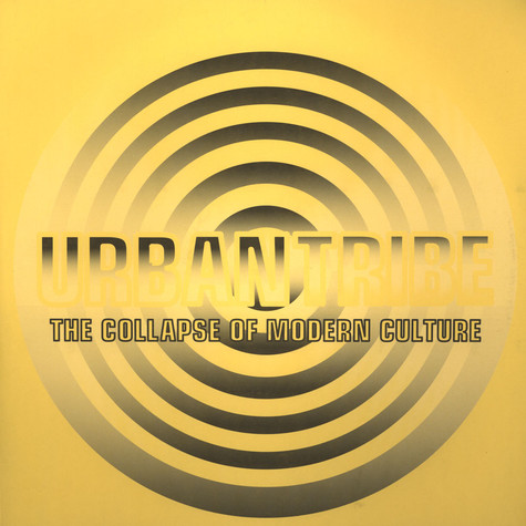Urban Tribe - The collapse of modern culture