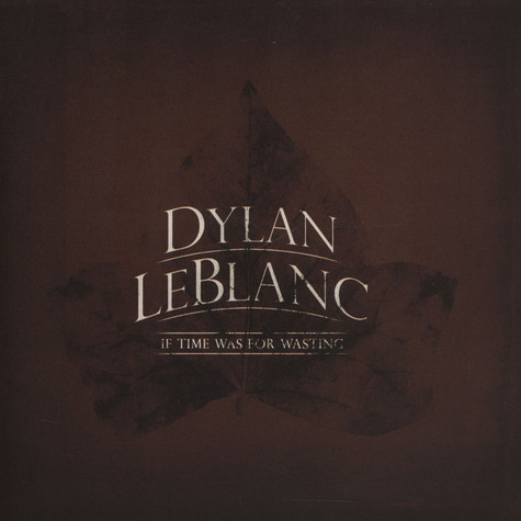 Dylan LeBlanc - If Time Was For Wasting