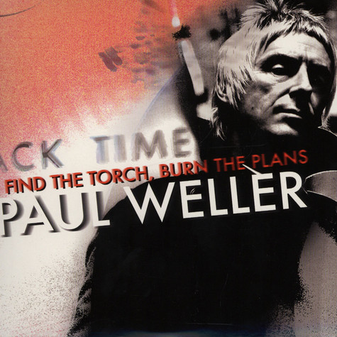 Paul Weller - Find The Torch, Burn The Plans 1