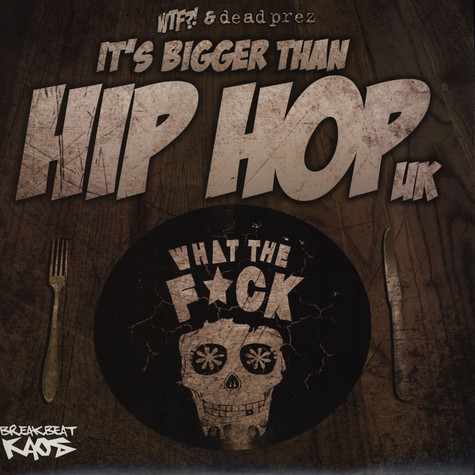 WTF!? & Dead Prez - Its Bigger Than Hip Hop UK