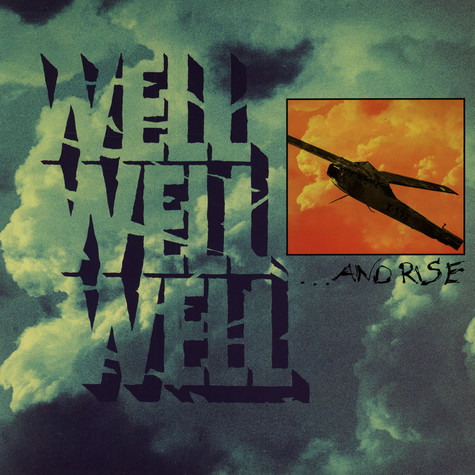 Well Well Well - ... And Rise
