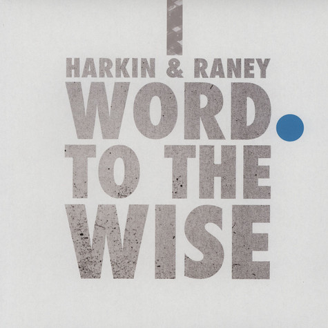 Harkin & Raney - Word To The Wise