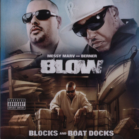 Messy Marv And Berner - Blow (Blocks And Boat Docks)