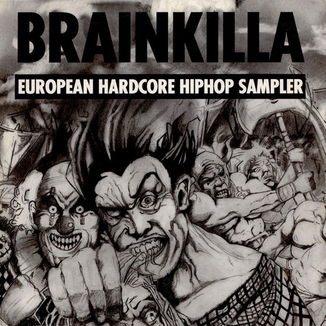 V.A. - Brainkilla (European Hardcore Hip Hop Sampler)