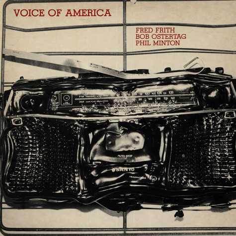 Fred Frith / Bob Ostertag / Phil Minton - Voice Of America