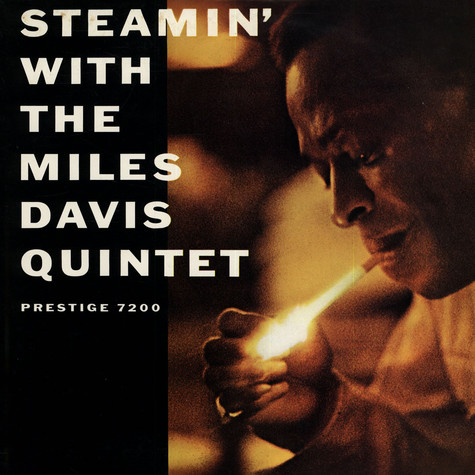 Miles Davis Quintet, The - Steamin' With The Miles Davis Quintet