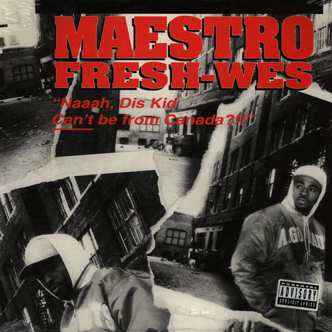 """Maestro Fresh Wes - """"Naaah, Dis Kid Can't Be From Canada?!!"""""""