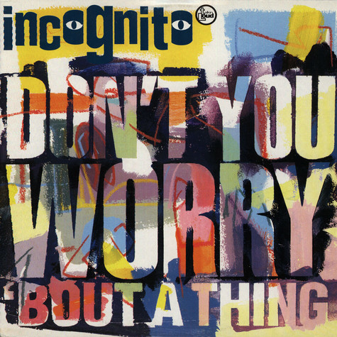 Incognito - Don't you worry bout a thing