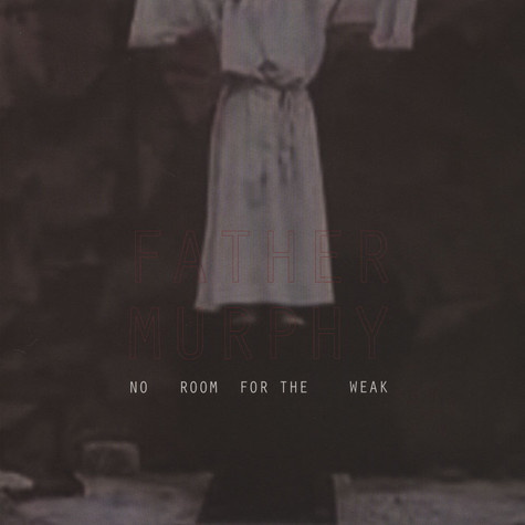 Father Murphy - No Room For The Weak EP