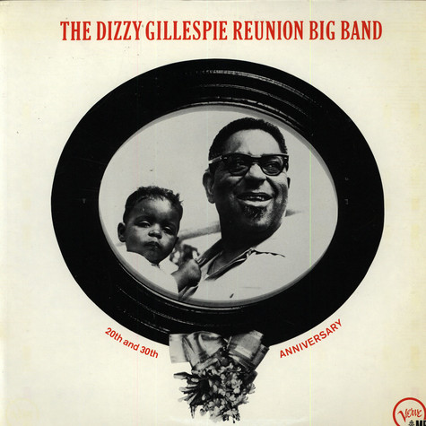 "Dizzy Gillespie - The Dizzy Gillespie ""Reunion"" Big Band - 20th & 30th Anniversary"