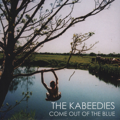 Kabeedies, The - Come Out Of The Blue