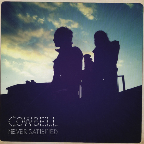 Cowbell - Never Satisfied