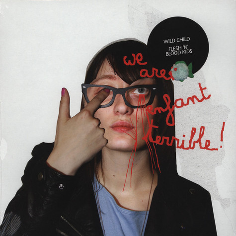 We Are Enfant Terrible - Wild Child / Flesh & Blood Kids EP