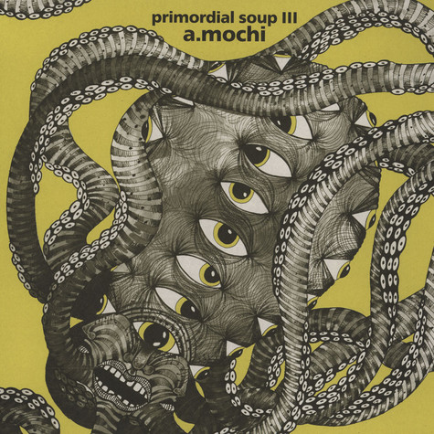A. Mochi - Primordial Soup III