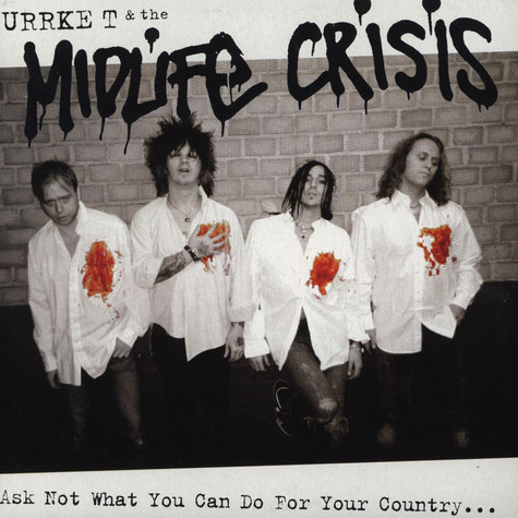 Midlife Crisis - Ask Not What You Can Do For Your Country