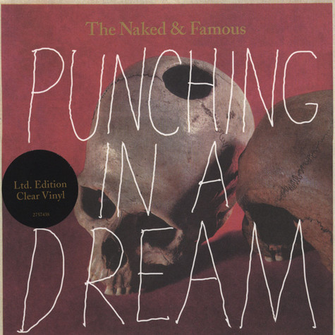Naked & Famous, The - Punching In A Dream