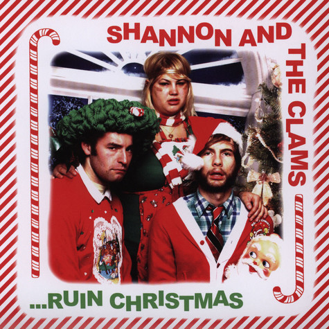 Shannon And The Clams - Ruin Christmas