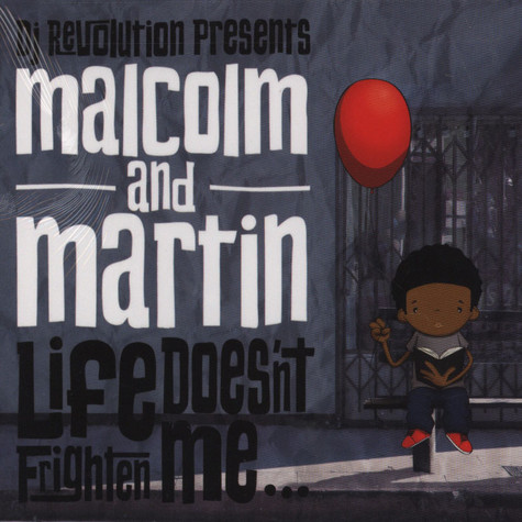 DJ Revolution presents Malcolm & Martin - Life Doesn't Frighten Me