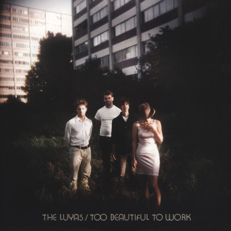 Luyas, The - Too Beautiful To Work