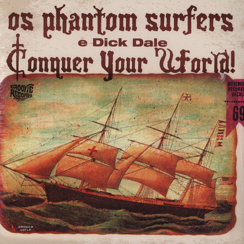 Dick Dale & The Phantom Surfers - Conquer Your World