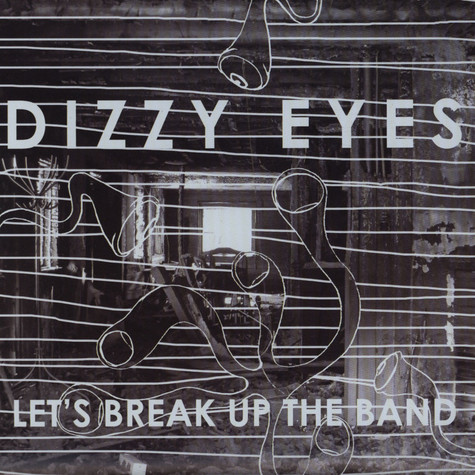 Dizzy Eyes - Lets Break Up The Band +2