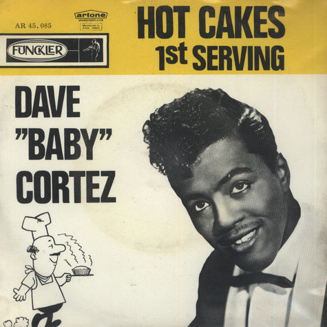 Dave Baby Cortez - Hot Cakes - 1st Serving