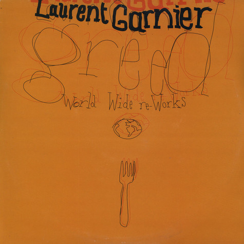 Laurent Garnier - Greed - World Wide Re-Works