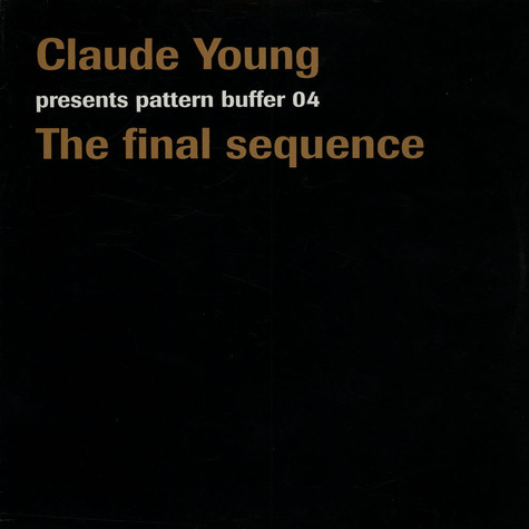 Claude Young - Pattern Buffer 04 - The Final Sequence