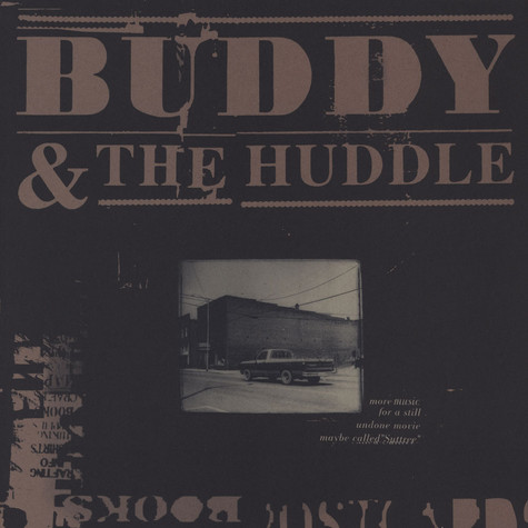 Buddy & The Huddle - More Music For A Still Undone Movie Maybe Called Suttree