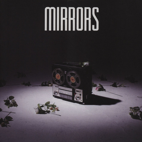 Mirrors - Look At Me / Perfectly Still