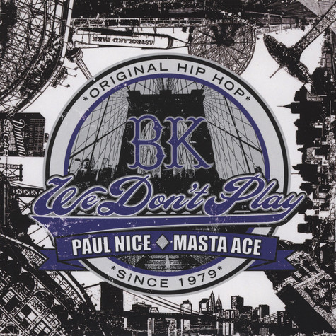 Paul Nice & Masta Ace - BK (We Don't Play) Black Vinyl Edition